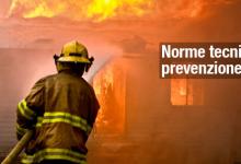 Al via dal 18 novembre 2015 le norme tecniche per la prevenzione incendi