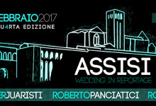 "WORKSHOP ""ASSISI…WEDDING IN REPORTAGE"", 11-12-13 Febbraio 2017"