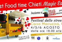 STREET FOOD TIME – Magic Edition, 4/5/6 agosto 2017