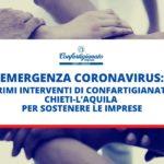 EMERGENZA CORONAVIRUS: PRIMI INTERVENTI DI CONFARTIGIANATO CHIETI-L'AQUILA PER SOSTENERE LE IMPRESE